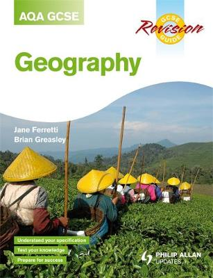 AQA (A) GCSE Geography Revision Guide by Jane Ferretti, Brian Greasley