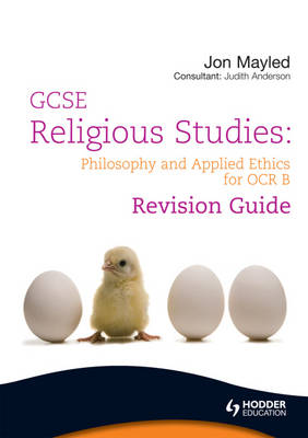 GCSE Religious Studies Philosophy and Applied Ethics Revision Guide for OCR B by Jon Mayled, Judith Anderson