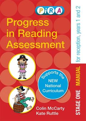 Progress in Reading Assessment (PiRA) Stage One (Tests R-2) Manual by Colin McCarty, Kate Ruttle