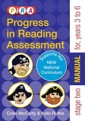Progress in Reading Assessment (PiRA) Stage Two (Tests 3-6) Manual by Colin McCarty, Kate Ruttle