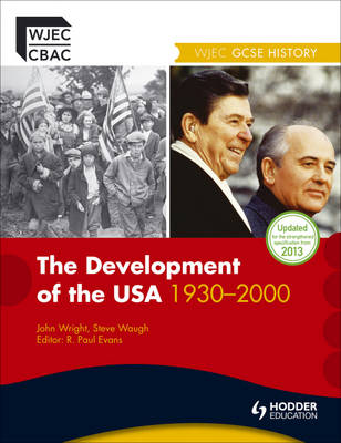 The WJEC GCSE History: the Development of the USA 1930-2000 by Steve Waugh, John Wright