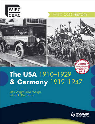 The WJEC GCSE History: The USA 1910-1929 and Germany 1919-1947 by Steve Waugh, John Wright