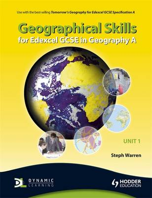 Geographical Skills for Edexcel GCSE in Geography A by Mike Harcourt, Steph Warren