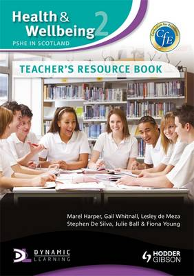 Health and Wellbeing: PSHE in Scotland Teacher's Resource Book by Lesley De Meza, Stephen De Silva, Marel Harper, Gail Whitnall