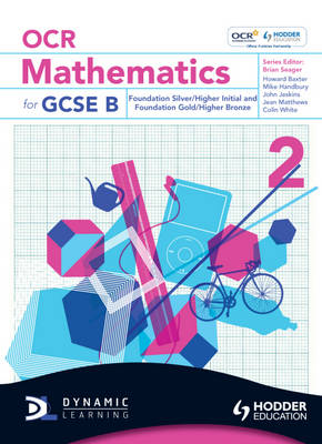 OCR Mathematics for GCSE Specification B Student Book Foundation by Howard Baxter, Michael Handbury, John Jeskins, Jean Matthews