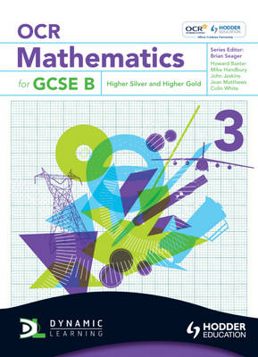 OCR Mathematics for GCSE Specification B Student Book by Howard Baxter, Michael Handbury, John Jeskins, Jean Matthews