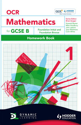 OCR Mathematics for GCSE Specification B Homework Book Foundation Initial and Bronze by Howard Baxter, Michael Handbury, John Jeskins, Jean Matthews