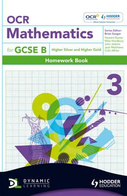 OCR Mathematics for GCSE Specification B Homework Book by Howard Baxter, Michael Handbury, John Jeskins, Jean Matthews
