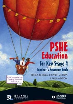 PSHE Education for Key Stage 4 Teacher's Resource by Lesley De Meza, Stephen De Silva, Philip Ashton
