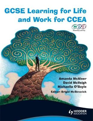 GCSE Learning for Life and Work for CCEA by David Mcveigh, Amanda Mcaleer, Michaella McAllister, Michaella O'Boyle