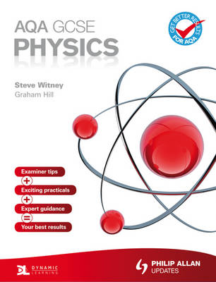 AQA GCSE Physics Student's Book by Graham Hill, Steve Witney