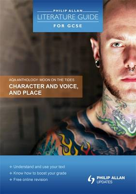 AQA Anthology: Character and Voice, and Place by Margaret Newman