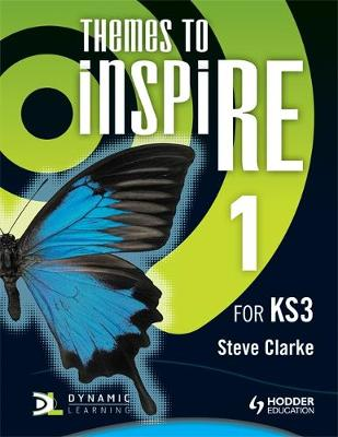 Themes to InspiRE for KS3 Pupil's Book 1 by Steve Clarke