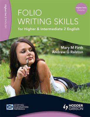 Folio Writing Skills for Higher and Intermediate 2 English by Mary M. Firth, Andrew G. Ralston