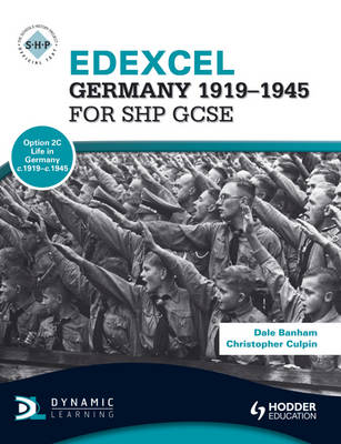 Edexcel Germany 1918-1945 for SHP GCSE by Dale Banham, Christopher Culpin
