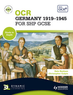 OCR Germany 1919-1945 for SHP GCSE by Dale Banham, Christopher Culpin