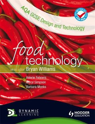 AQA GCSE Design and Technology Food Technology by Barbara Monks, Meryl Simpson, Val Fehners