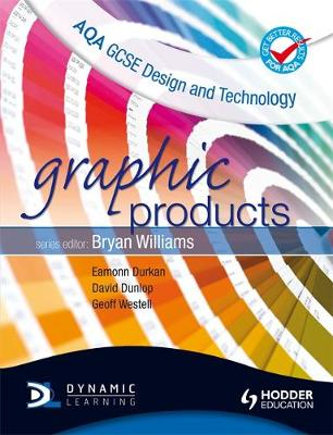 AQA GCSE Design and Technology Graphic Products by Eamonn Durkan, David Dunlop, Geoff Westell