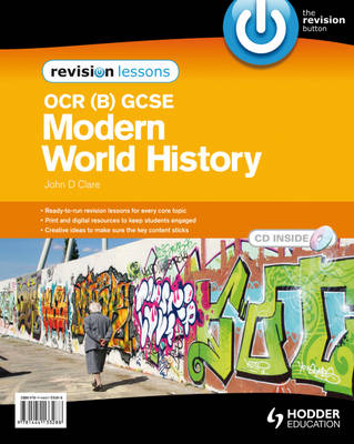OCR B GCSE Modern World History Revision Lessons by John Clare