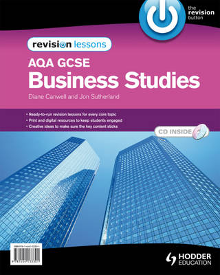 AQA GCSE Business Studies Revision Lessons by Diane Canwell, Jon Sutherland