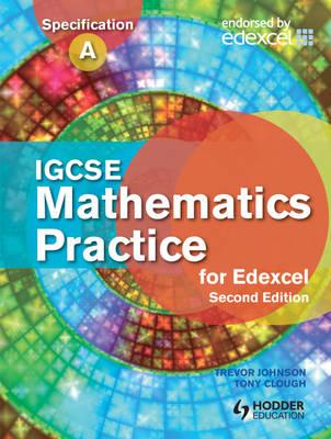 IGCSE Mathematics for Edexcel Practice Book by Trevor Johnson, Tony Clough