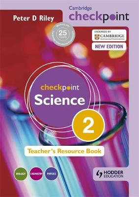 Cambridge Checkpoint Science Teacher's Resource Book 2 by Peter Riley