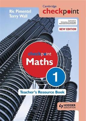 Cambridge Checkpoint Maths Teacher's Resource Book 1 by Ric Pimentel, Terry Wall