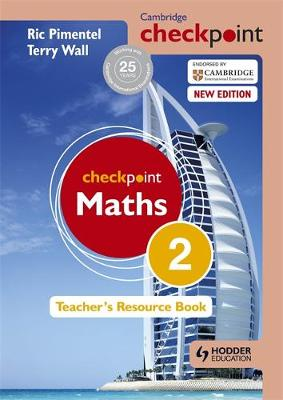 Cambridge Checkpoint Maths Teacher's Resource Book 2 by Ric Pimentel, Terry Wall