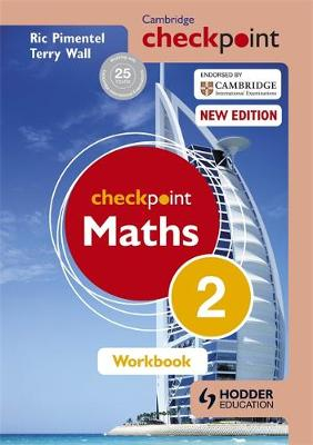 Cambridge Checkpoint Maths Workbook 2 by Ric Pimentel, Terry Wall