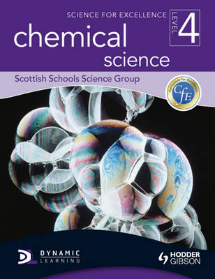 Science for Excellence Level 4: Chemical Science by Scottish Schools Science Group, Nicky Souter, Paul Chambers, Stephen Jeffrey