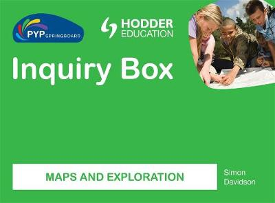PYP Springboard Inquiry Box: Maps and Exploration by Simon Davidson