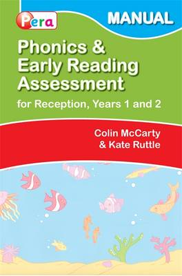 Phonics and Early Reading Assessment (PERA) Manual by Colin McCarty, Kate Ruttle