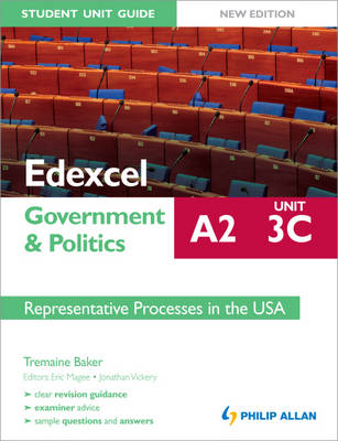 Edexcel A2 Government & Politics Student Unit Guide: Representative Processes in the USA by Tremaine Baker