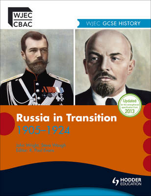 WJEC GCSE History: Russia in Transition 1905-1924 by Steve Waugh, John Wright