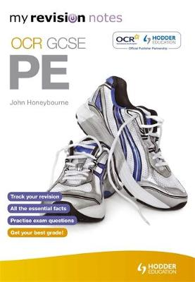 My Revision Notes: OCR GCSE PE My Revision Notes by John Honeybourne