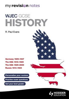 My Revision Notes WJEC GCSE History by R. Paul Evans