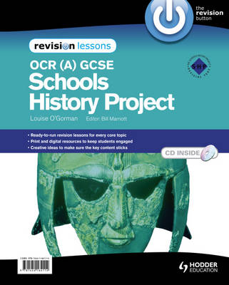 OCR (A) GCSE Schools History Project Revision Lessons by Louise O'Gorman, John D. Clare