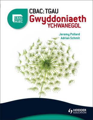WJEC GCSE Additional Science CBAC: TGAU Gwyddoniaeth Ychwanegol by Adrian Schmit, Jeremy Pollard