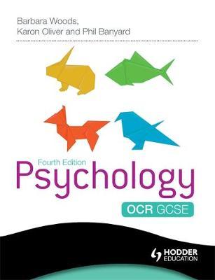 OCR GCSE Psychology First by Barbara Woods, Karon Oliver, Philip Banyard