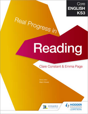 Core English KS3 Real Progress in Reading by Alan Howe, Emma Page, David Belsey, Clare Constant