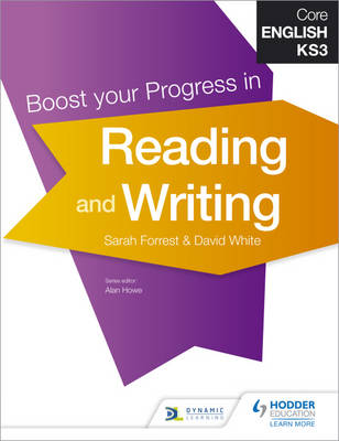 Core English KS3 Boost Your Progress in Reading and Writing by David White, Sarah Forrest, Alan Lowe, Jane Davies