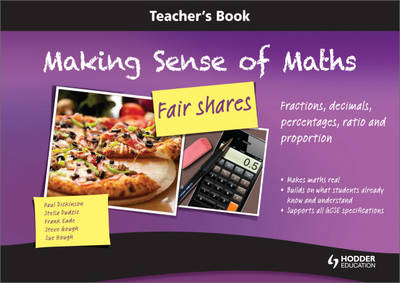 Making Sense of Maths: Fair Shares - Teacher Book Fractions, Percentages, Ratio, Decimals and Proportion by Susan Hough, Frank Eade, Paul Dickinson, Steve Gough