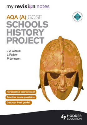 My Revision Notes AQA GCSE Schools History Project by P. Johnson, J. A. Cloake, L. Pellow