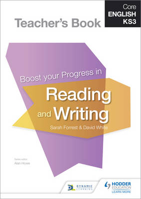 Core English KS3 Boost Your Progress in Reading and Writing Teacher's Book by Alan Howe, Louise Briggs, Jane Davies, Sarah Forrest