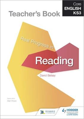 Core English KS3 Real Progress in Reading Teacher's Book by David Belsey, Alan Howe, Clare Constant, Emma Page