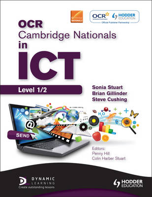 OCR Cambridge Nationals in ICT Student Book by Sonia Stuart, Brian Gillinder, Steve Cushing