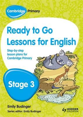 Cambridge Primary Ready to Go Lessons for English Stage 3 by Kay Hiatt, Karina Hiatt