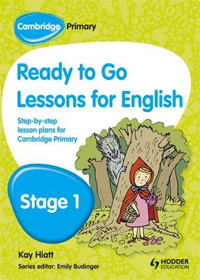 Cambridge Primary Ready to Go Lessons for English Stage 1 by Kay Hiatt, Karina Hiatt