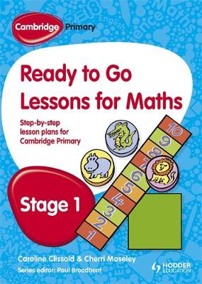 Cambridge Primary Ready to Go Lessons for Mathematics Stage 1 by Cherri Moseley, Paul Broadbent