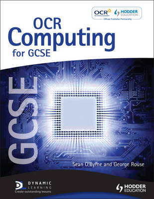 OCR Computing for GCSE Student's Book by Sean O'Byrne, George Rouse